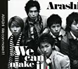 We Can Make It by Arashi (2007-05-02)