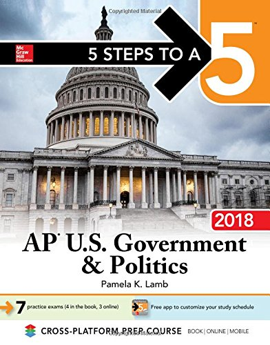 5 Steps to a 5: AP U.S. Government & Politics 2018, Edition (Ap Government And Politics Multiple Choice Questions)