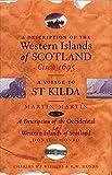 A Description of the Western Islands of Scotland Circa 1695: A Voyage to St Kilda: WITH A Description of the Occidental I.E. Western Islands of Scotland