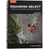 Squamish Select: The Best Routes in Canada's Top Climbing Destination