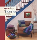 YarnPlay at Home: Handknits for Colorful Living
