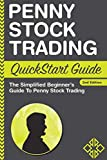 Penny Stock: Trading QuickStart Guide - The