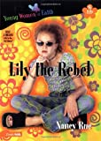 Lily the Rebel, Nancy N. Rue, 0310232554