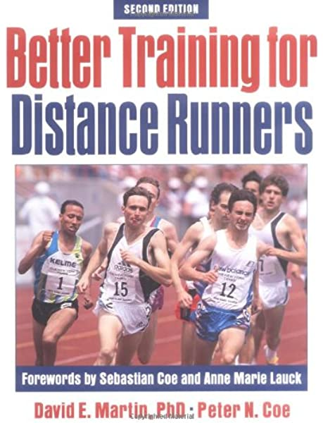Better Training for Distance Runners - 2nd Edition: Martin, David:  9780880115308: Amazon.com: Books
