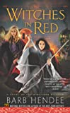 Witches in Red, Barb Hendee, 0451414160