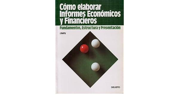 Como elaborar informes economicos y financieros: Amazon.es: Batty, J.: Libros