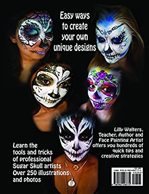 Amazon In Buy Day Of The Dead Face And Body Painting Ideas And Designs Fast To Fantastic Sugar Skulls Strategies For Dia De Los Muertos Book Online At Low Prices In India