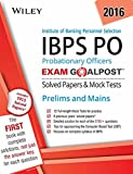 Wiley's Institute of Banking Personnel Selection Probationary Officers (IBPS PO) Exam Goalpost Solved Papers & Mock Tests: Prelims and Mains