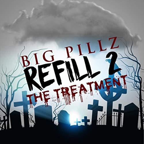- Refill 2: The Treatment [Explicit]