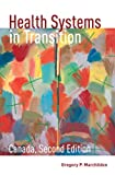Health Systems in Transition: Canada, Second Edition, Gregory Marchildon, 0802097219