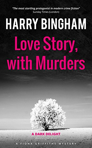 Love Story, with Murders: Two lovers, two corpses, and an extraordinary crime (Fiona Griffiths Book 2)