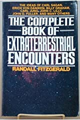 The Complete Book of Extraterrestrial Encounters: The Ideas of Carl Sagan, Erich Von Daniken, Billy Graham, Carl Jung, John C. Lilly, John G. Fulle Paperback
