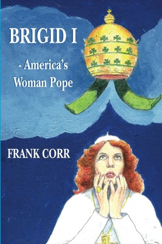 Download Brigid 1 -America's Woman Pope pdf epub