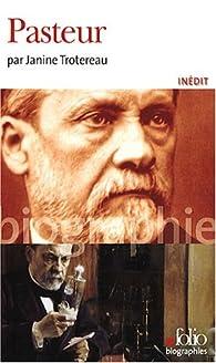Pasteur par Janine Trotereau