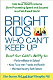 Bright Kids Who Can't Keep Up, Ellen B. Braaten and Brian L. B. Willoughby, 1462515495