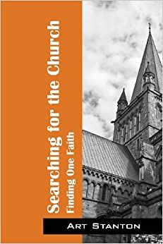 Searching for the Church: Finding One Faith