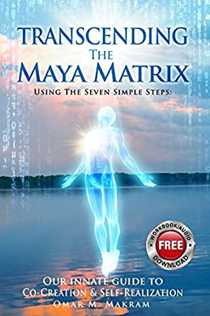 TRANSCENDING THE MAYA MATRIX: Using the Seven Simple Steps ...