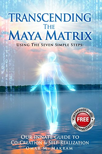 Transcending The Maya Matrix by Omar M. Makram ebook deal