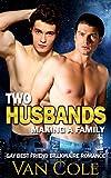 Two Husbands Making A Family: Gay Best Friend Billionaire Romance