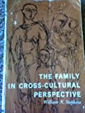 Family in Cross-Cultural Perspective, William N. Stephens, 0030122058