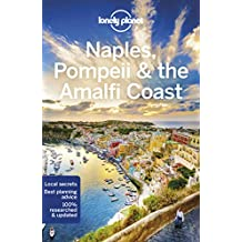 Lonely Planet Naples, Pompeii & the Amalfi Coast 6th Ed.: 6th Edition