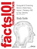 Studyguide for Envisioning Women in World History, Volume 1, Cram101 Textbook Reviews, 147849316X