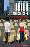 Enough: Breaking Free from the World of Excess