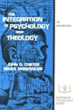 The Integration of Psychology and Theology, S. Bruce Narramore and John D. Carter, 0310303419