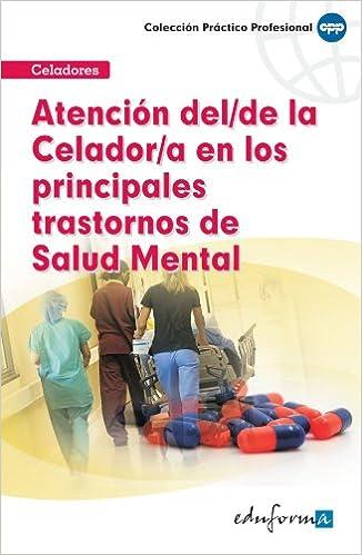 Atención De Celador En Los Principales Trastornos En Salud Mental.: Amazon.es: Editorial Mad, Luis Silva Garcia, Mª Jose Garcia Bermejo, Luis Fernando ...
