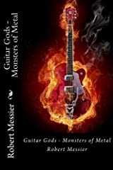 Guitar Gods: Monsters of Metal (Volume 1) by Robert Messier (2013-10-11) Paperback