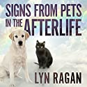 Signs from Pets in the Afterlife Audiobook by Lyn Ragan Narrated by Amy Melissa Bentley