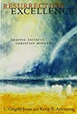 img - for Resurrecting Excellence: Shaping Faithful Christian Ministry (Pulpit & Pew) book / textbook / text book