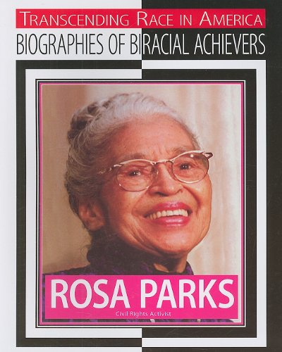 Download Rosa Parks: Civil Rights Activist (Transcending Race in America: Biographies of Biracial Achievers) pdf epub