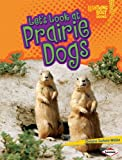 Let's Look at Prairie Dogs, Christine Zuchora-Walske, 0761338918