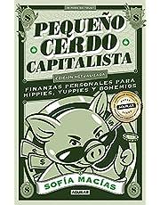 Pequeño Cerdo Capitalista (10° aniversario: Finanzas personales para hippies, yuppies y bohemios
