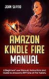 Amazon Kindle Fire Manual: A Beginners' …