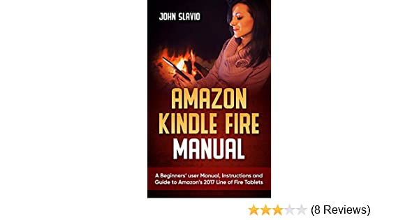 amazon com amazon kindle fire manual a beginners user manual rh amazon com Kindle Support Kindle Manual Reset