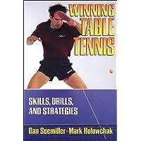 Winning Table Tennis: Skills, Drills and Strategies
