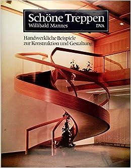 Schone Treppen Handwerkliche Beispiele Zur Konstruktion Und