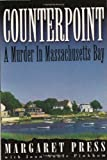 Counterpoint : A Murder in Massachusetts Bay, Press, Margaret and Pinkham, Joan, 1886039240