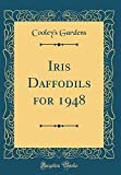 Amazon / Forgotten Books: Iris Daffodils for 1948 Classic Reprint (Cooleys Gardens)
