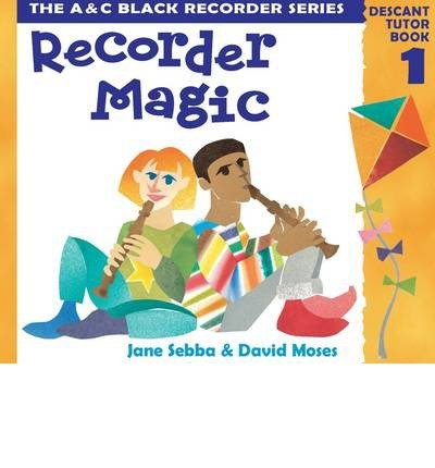 [(Recorder Magic: Descant Tutor Book: Bk. 1 )] [Author: David Moses] [Jun-2001] ebook