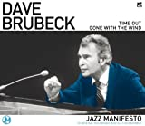 Jazz Manifesto - Time Out, Gone With The Wind by Dave Brubeck (2010-02-21)
