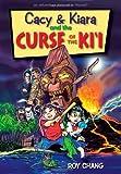 Cacy and Kiara and the Curse of the KI'i, Roy Chang, 1933067470