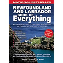 Newfoundland and Labrador Book of Everyt: Everything You Wanted to Know About Newfoundland and Labra: Written by Martha Walls, 2006 Edition, (Rev Upd) Publisher: MacIntyre Purcell Publishing [Paperback]