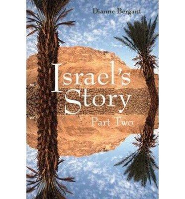 [(Israel's Story: Pt. 2 )] [Author: Dianne Bergant] [Oct-2007] PDF