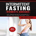 Intermittent Fasting: Womens Edition: The Comprehensive Beginner's Guide for Steady Weight Loss  | Orlando Scott