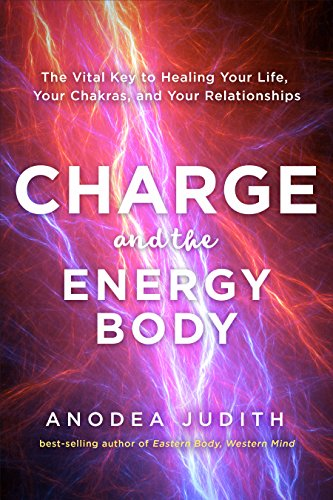 Charge and the Energy Body: The Vital Key to Healing Your Life, Your Chakras, and Your Relationships cover