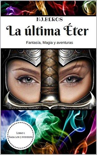 La ultima eter (SAGA LOS 5 PODERES nº 1) (Spanish Edition)