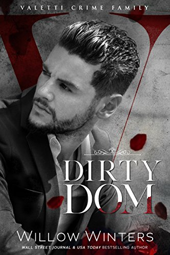 Dirty Dom: A Bad Boy Mafia Romance (Valetti Crime Family Book 1) - Italian Still Life